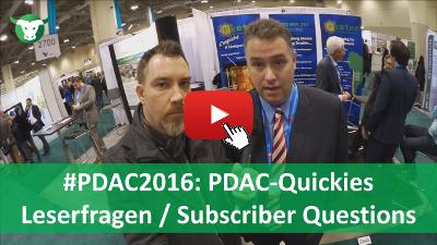 #PDAC2016: PDAC-Quickies - Leserfragen an Unternehmen - Ihre Fragen werden beantwortet